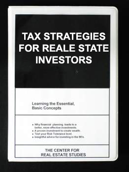 TAX STRATEGIES FOR REAL ESTATE INVESTORS
