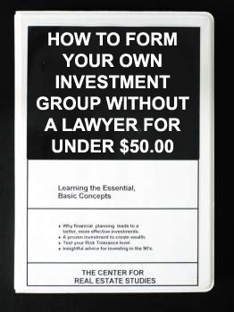 HOW TO FORM YOUR OWN INVESTMENT GROUP WITHOUT A LAWYER FOR UNDER $50.00